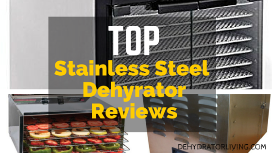 top stainless steel dehydrator reviews dehydrator living. Black Bedroom Furniture Sets. Home Design Ideas